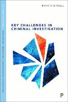 Key Challenges in Criminal Investigation - Key Themes in Policing (Paperback)