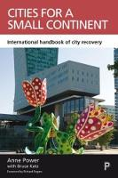 Cities for a Small Continent: International Handbook of City Recovery - CASE Studies on Poverty, Place and Policy (Hardback)