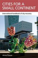 Cities for a Small Continent: International Handbook of City Recovery - CASE Studies on Poverty, Place and Policy (Paperback)