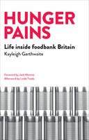 Hunger Pains: Life inside Foodbank Britain (Paperback)