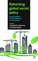 Reframing Global Social Policy: Social Investment for Sustainable and Inclusive Growth (Hardback)