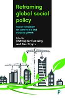 Reframing Global Social Policy: Social Investment for Sustainable and Inclusive Growth (Paperback)