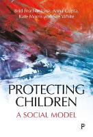 Protecting Children: A Social Model (Paperback)
