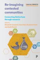 Re-imagining Contested Communities: Connecting Rotherham through Research (Hardback)