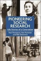 Pioneering Social Research: Life Stories of a Generation (Hardback)