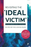 Revisiting the 'Ideal Victim': Developments in Critical Victimology (Hardback)