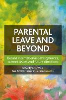 Parental Leave and Beyond: Recent International Developments, Current Issues and Future Directions (Hardback)