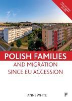 Polish Families and Migration since EU Accession (Paperback)