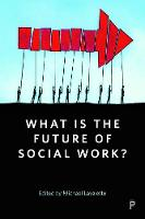 What Is the Future of Social Work? (Hardback)