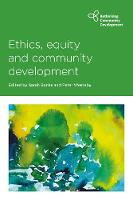 Ethics, Equity and Community Development - Rethinking Community Development (Paperback)