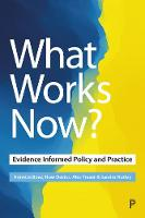 What Works Now?: Evidence Informed Policy and Practice (Paperback)