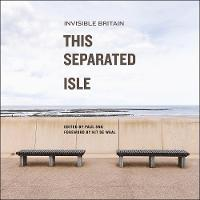 This Separated Isle: Invisible Britain (Paperback)