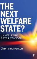 The Next Welfare State?: UK Welfare after COVID-19 (Hardback)