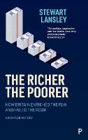 The Richer, The Poorer: How Britain Enriched the Few and Failed the Poor, a 200 Year History (Hardback)