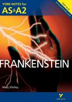 Frankenstein: York Notes for AS & A2 - York Notes Advanced (Paperback)