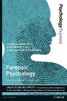 Psychology Express: Forensic Psychology (Undergraduate Revision Guide) - Psychology Express (Paperback)