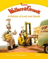 Level 6: Wallace & Gromit: A Matter of Loaf and Death - Pearson English Kids Readers (Paperback)