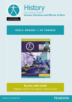 Pearson Baccalaureate History: Causes, Practices and Effects of Wars ebook only edition for the IB Diploma - Pearson International Baccalaureate Diploma: International Editions