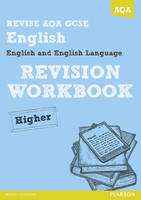 REVISE AQA: GCSE English and English Language Revision Workbook Higher - REVISE AQA GCSE English 2010 (Paperback)