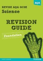 REVISE AQA: GCSE Science A Revision Guide Foundation - REVISE AQA GCSE Science 11 (Paperback)
