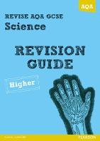 REVISE AQA: GCSE Science A Revision Guide Higher - REVISE AQA GCSE Science 11 (Paperback)