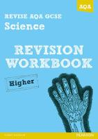 REVISE AQA: GCSE Science A Revision Workbook Higher - REVISE AQA GCSE Science 11 (Paperback)