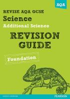 REVISE AQA: GCSE Additional Science A Revision Guide Foundation - REVISE AQA GCSE Science 11 (Paperback)