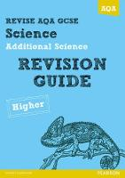 REVISE AQA: GCSE Additional Science A Revision Guide Higher - REVISE AQA GCSE Science 11 (Paperback)