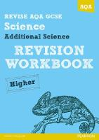 REVISE AQA: GCSE Additional Science A Revision Workbook Higher - REVISE AQA GCSE Science 11 (Paperback)