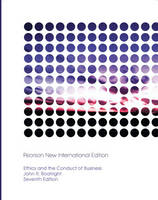Ethics and the Conduct of Business: Pearson New International Edition /Ethics and the Conduct of Business: Pearson New International Edition Access Card:Without eText