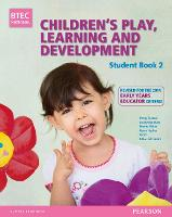 BTEC Level 3 National Children's Play, Learning & Development Student Book 2 (Early Years Educator): Revised for the Early Years Educator - BTEC National CPLD (EYE) 2014 (Paperback)
