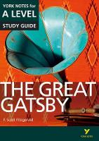 The Great Gatsby: York Notes for A-level: everything you need to catch up, study and prepare for 2021 assessments and 2022 exams - York Notes Advanced (Paperback)