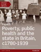 Edexcel A Level History, Paper 3: Poverty, public health and the state in Britain c1780-1939 Student Book + ActiveBook - Edexcel GCE History 2015