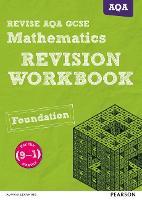 REVISE AQA GCSE (9-1) Mathematics Foundation Revision Workbook: for the (9-1) qualifications - REVISE AQA GCSE Maths 2015 (Paperback)