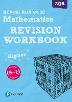 REVISE AQA GCSE (9-1) Mathematics Higher Revision Workbook: for the (9-1) qualifications - REVISE AQA GCSE Maths 2015 (Paperback)