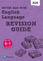 Revise AQA GCSE (9-1) English Language Revision Guide: with FREE online edition - REVISE AQA GCSE English 2015