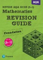 REVISE AQA GCSE (9-1) Mathematics Foundation Revision Guide: with FREE online edition - REVISE AQA GCSE Maths 2015