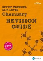 REVISE Edexcel AS/A Level Chemistry Revision Guide: with FREE online edition - REVISE Edexcel GCE Science 2015