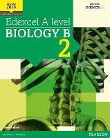 Edexcel A level Biology B Student Book 2 + ActiveBook - Edexcel GCE Science 2015