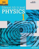 Edexcel AS/A level Physics Student Book 1 + ActiveBook - Edexcel GCE Science 2015