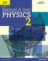Edexcel A level Physics Student Book 2 + ActiveBook - Edexcel GCE Science 2015