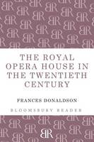 The Royal Opera House in the Twentieth Century (Paperback)