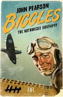 Biggles: The Authorized Biography (Paperback)