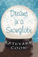 Dreams in a Snowglobe