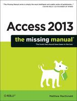 Access 2013 The Missing Manual (Paperback)