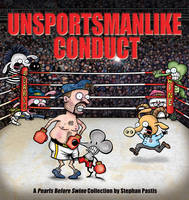 Unsportsmanlike Conduct: A Pearls Before Swine Collection - Pearls Before Swine 19 (Paperback)