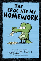 The Croc Ate My Homework: A Pearls Before Swine Collection - Pearls Before Swine Kids 2 (Paperback)