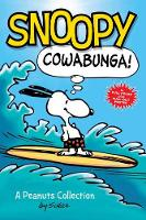 Snoopy: Cowabunga! (PEANUTS AMP! Series Book 1): A Peanuts Collection - Peanuts Kids 1 (Paperback)