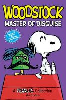 Woodstock: Master of Disguise (PEANUTS AMP! Series Book 4): A Peanuts Collection - Peanuts Kids 4 (Paperback)