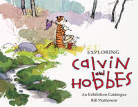 Exploring Calvin and Hobbes: An Exhibition Catalogue (Paperback)